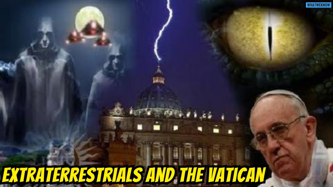 Extraterrestrials And The Vatican - Did Vatican Know About Aliens ?
