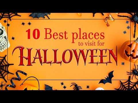 Top 10 Places To Visit During Halloween | Fun Halloween Destinations | Halloween Traditions