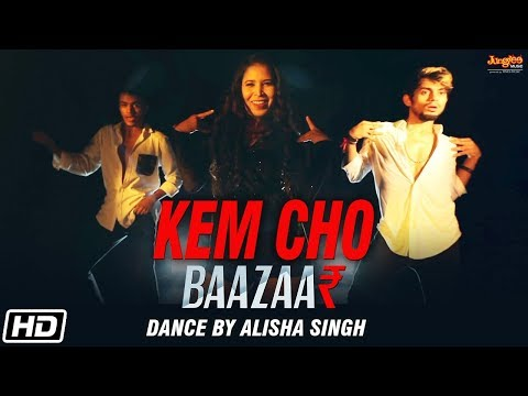 Kem Cho | Baazaar | Tanishk Bagchi | Ikka | Alisha Singh Dance Video | Latest Song 2018