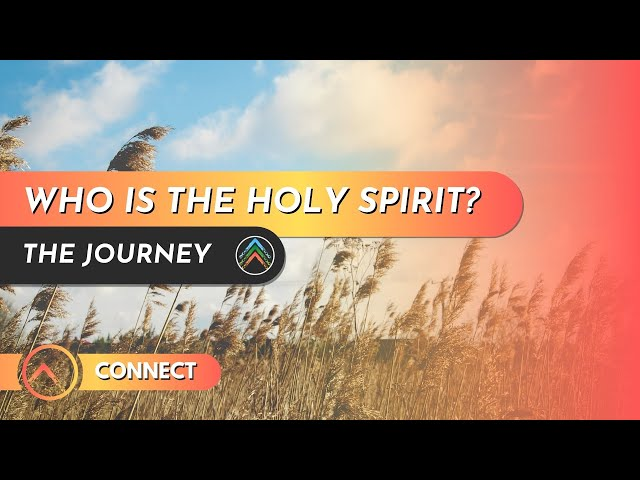 Connect | Who is the Holy Spirit?