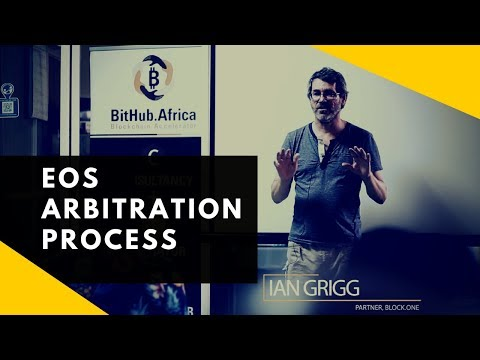 The EOS Arbitration Process Explained by Ian Grigg