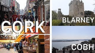 A WEEKEND IN CORK (Cork city, Blarney Castle and Cobh)  Ireland travel vlogs