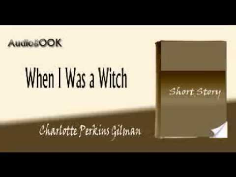 When I Was a Witch Charlotte Perkins Gilman audiobook short story
