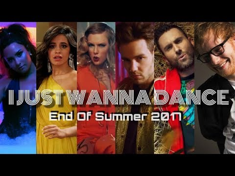 I Just Wanna Dance - End Of Summer 2017 (Mashup)