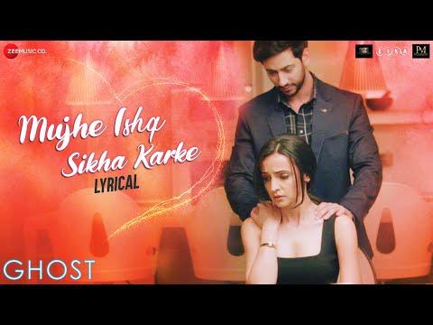 Muje Ishq Sikha Karke Lyrical  Ghost  Sanaya Irani, Shivam B  Jyotica Tangri