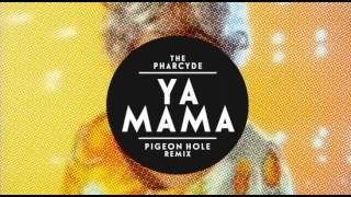 The Pharcyde - Ya Mama (Pigeon Hole Remix)