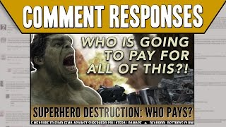 Comment Responses: Who's Gonna Pay For All This Superhero Destruction? | Idea Channel