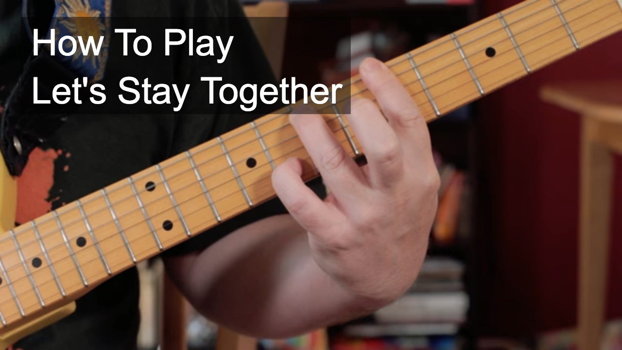 Let S Stay Together Al Green Guitar Lesson Youtube