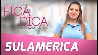 FICA A DICA | SULAMÉRICA