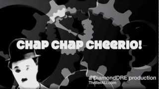 Chap Chap Cheerio! (A Charlie Chaplin parody)