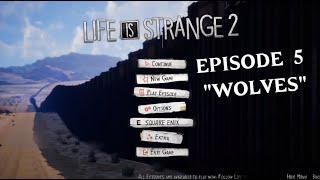 """Life is Strange 2 Episode 5 """"Wolves"""""""