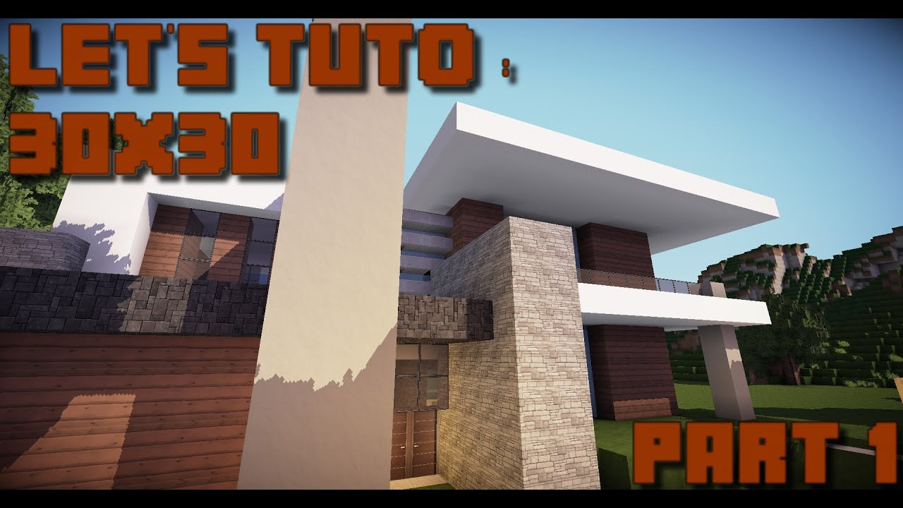 Minecraft let 39 s tuto 30x30 maison moderne part 1 for Minecraft tuto maison moderne