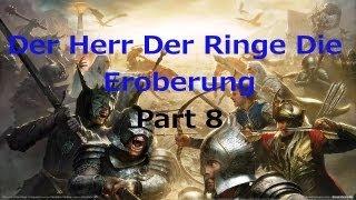 Lets Play Der Herr Der Ringe Die Eroberung [German][HD] Part 8 Schlacht vor der Weißen Stadt
