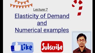 Lecture-7 Elasticity Of Demand And Numerical Examples