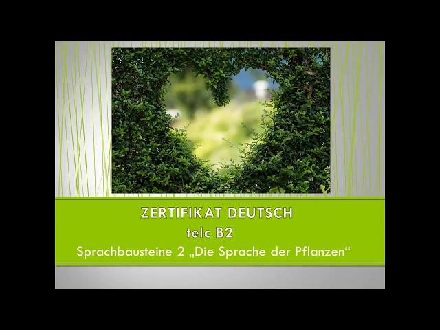 Watch Telc B2 Sprachbausteine Die Sprache Der Pflanzen Videocarry