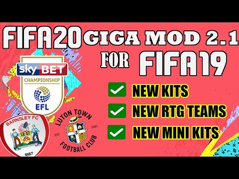FIFA 20 GIGA MOD 2.1 UPDATE FOR FIFA 19 (New Kits, RTG Teams, Mini kits etc)