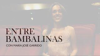 ENTRE BAMBALINAS - María José Garrido | #ActoresActricesRevista