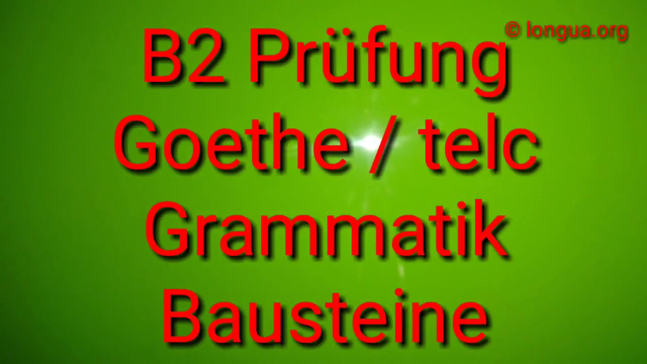 deutsch lernen b2 grammatik bausteine goethe institut und telc youtube. Black Bedroom Furniture Sets. Home Design Ideas