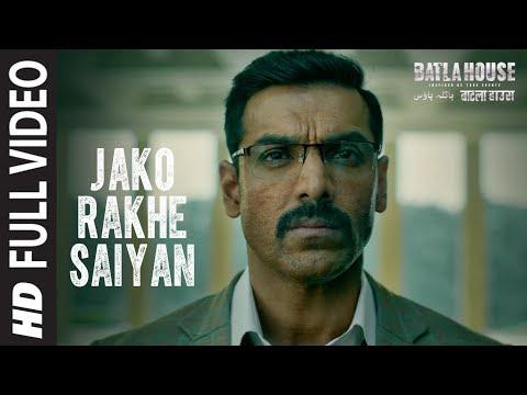 Full Video: Jako Rakhe Saiyan    Batla House   John Abraham    Rochak feat. Navraj Hans