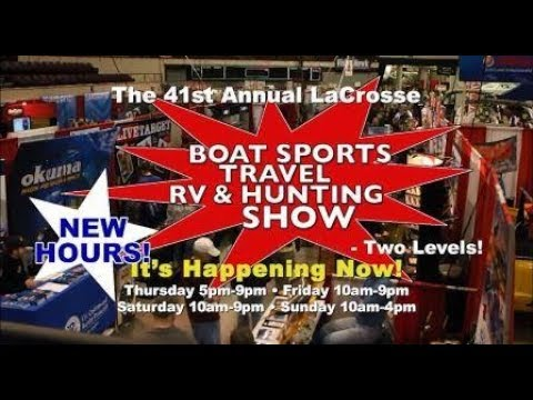 2018 La Crosse, WI Boat, Sports, Travel, RV & Hunting Show