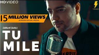 Tu Mile Dil Khile - Unplugged Cover | Siddharth Slathia | Criminal