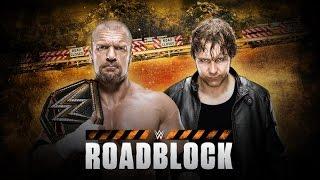 ST 224 (7) WWE Roadblock 2016 Dean Ambrose vs Triple H Match Predictions