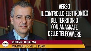 Di Palma: verso il controllo elettronico del territorio con anagrafe delle telecamere