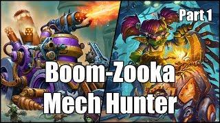 [Hearthstone] Boom-Zooka Mech Hunter (Part 1)