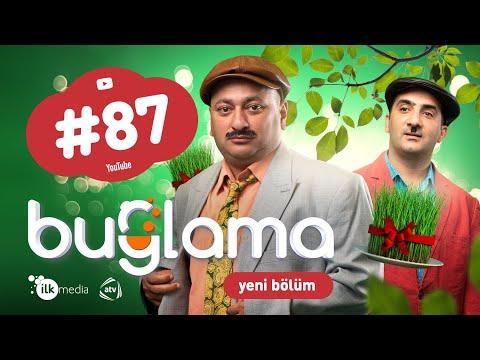 """""""Buğlama"""" #87 Yeni (20.03.2021)"""