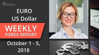 Weekly forex trading review: Euro, Dollar Usd, Pound Aud, Brent. October 1 – 5, 2018