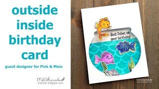Outside/Inside birthday card feat. Pink & Main