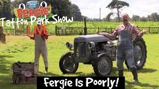 Fergie Is Poorly LIVE Show Little Grey Fergie
