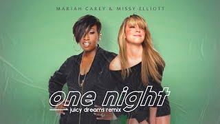 Mariah Carey - One Night (Juicy Dreams Remix with Missy Elliott)
