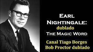 Earl Nightingale (dublado) - ATITUDE - The Magic Word