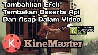 Tutorial KineMaster #3 | Cara Menambahkan Efek Suara Tembakan, Api dan Asap Dalam Video