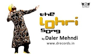 The Lohri | Full Song | Asi Tan Jithe Jaiye | Daler Mehndi | DRecords
