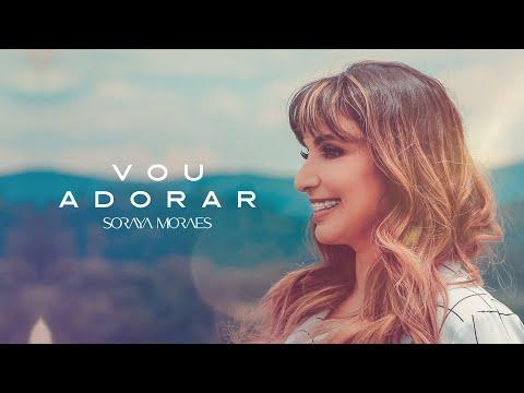 Soraya Moraes – Vou Adorar (Letra)