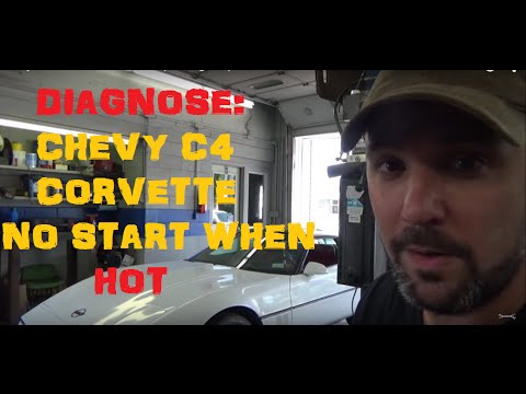 Chevy Corvette - No Start When Hot (The Diagnosis)