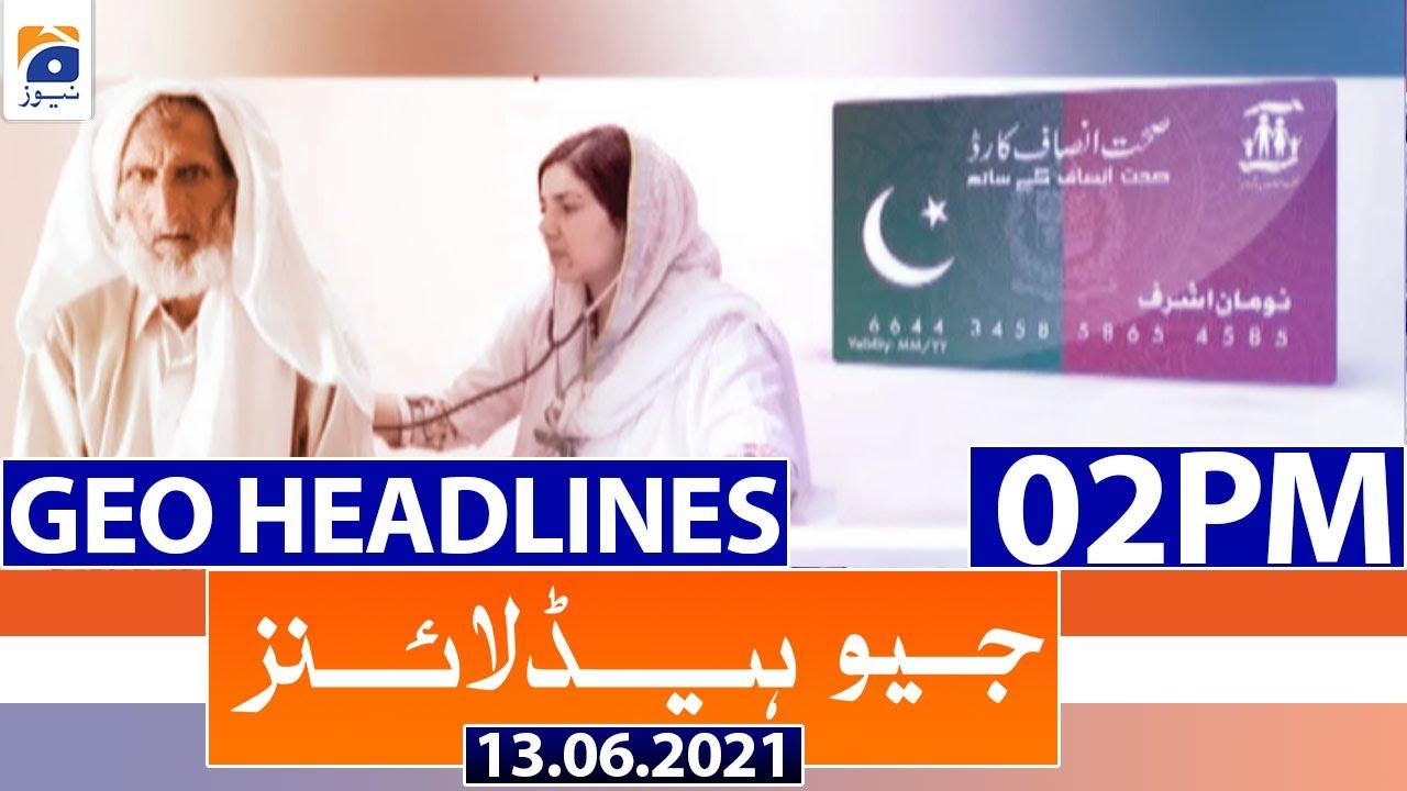 Geo Headlines 02 PM | 13th June 2021