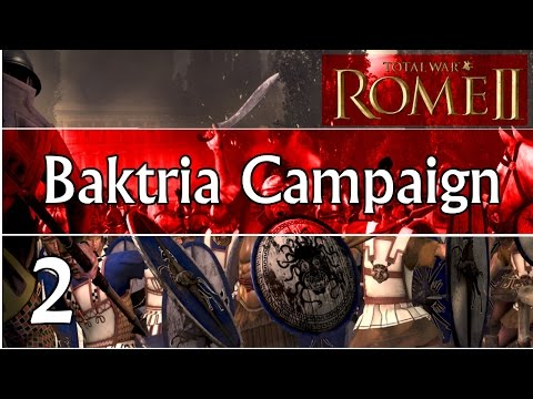Total War: Rome 2 Emperor Edition Baktria Campaign Part 2 | A Need For Reform