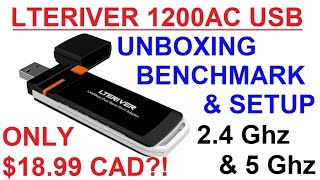 LTERIVER 802.11AC 1200Mbps Dual Band Wi-Fi Dongle $18.99CAD?! : Unboxing / Setup / Benchmark
