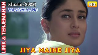 Jiya Maine Jiya-Original Song   Khusi   Kareena Kapoor,Fardeen Khan   Lirik & Terjemahan Indonesia