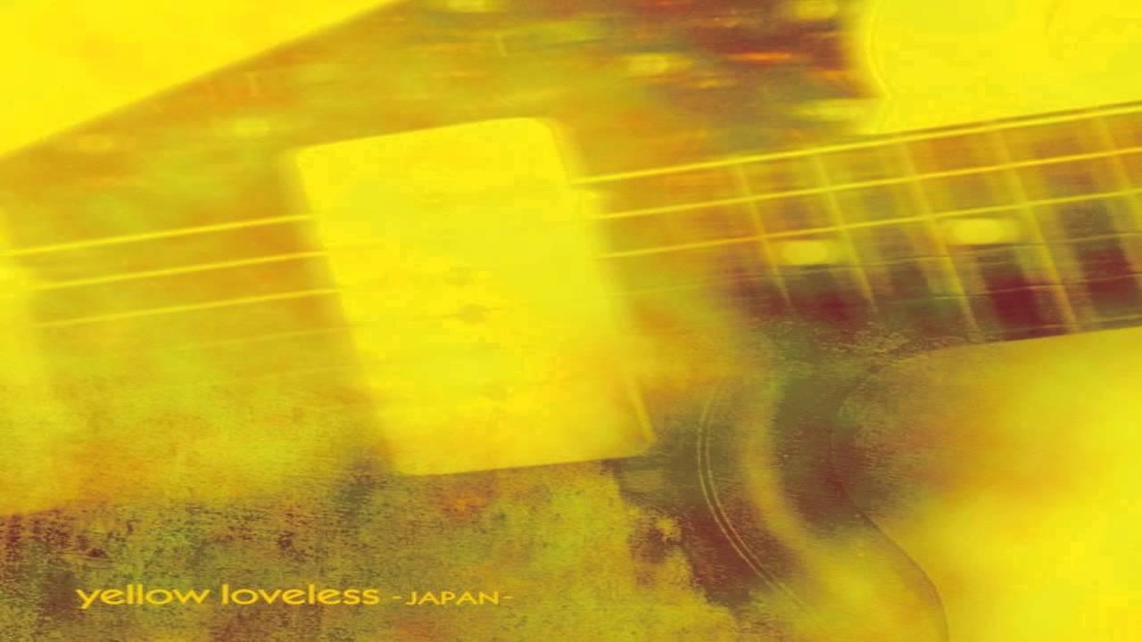 Various Artists Yellow Loveless My Bloody Valentine Tribute 2013 Japan Full Album Youtube