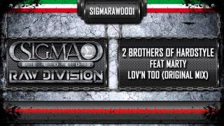 2 Brothers Of Hardstyle Feat Marty - Lov