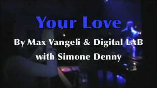 Max Vangeli & Digital Lab with Simone Denny - Your Love (Radio Edit) [Awesome Music - EMI]