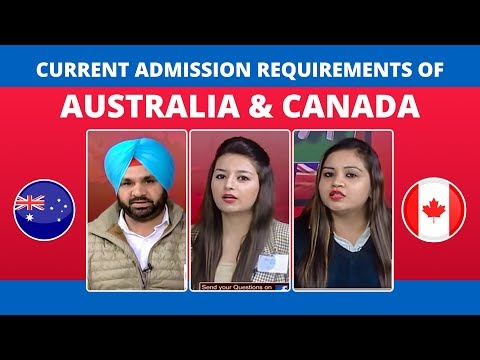 Current Admission Requirements of Australia and Canada