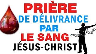 Prière de délivrance par le sang de Jésus