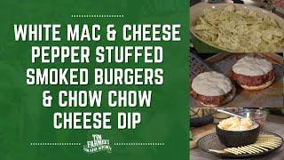 White Macaroni and Cheese, Pepper Stuffed Smoked Burgers & Chow Chow Cheese Dip (#919)