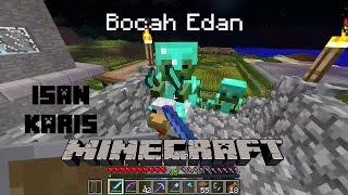 """Minecraft Isan Karis """"Serangan Bocah Edan"""""""