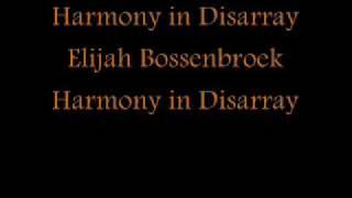 Elijah Bossenbroek: Harmony in Disarray
